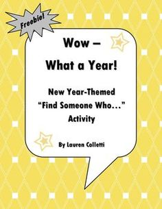 """Whether you're starting a new semester class or want an opportunity for your students to interact in a different way, this """"Find Someone Who ..."""" Classmate Scavenger Hunt activity is the perfect way to start the New Year.   Give kids a chance to learn something about their classmates while reflecting on their accomplishments from the previous year. Happy New Year and Happy Teaching!"""