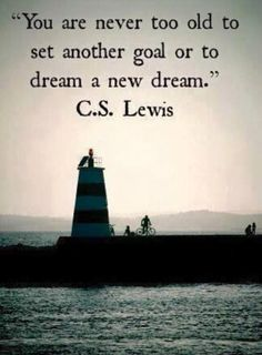 With this quote being said by such a powerful and inspiring man, C.S. Lewis, I believe it. Imagination, goals, dreams, and creativity are real, regardless of your age. C.S. Lewis is a brilliant man, and you are never too old to reach for the stars. It is your life, so why not live it the way you want? #MondayMorningMotivation #Inspiration