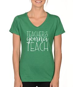 Green 'Teachers Gonna Teach' V-Neck Tee - Plus