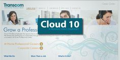 Cloud 10 under Transcom...Cloud 10 is an hourly employee based job that you can do from your home.