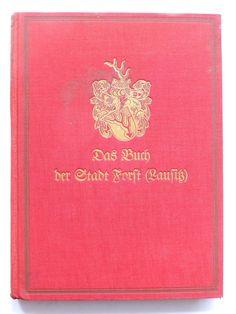STEIN, Erwin (Hrsg.): Das Buch der Stadt Forst (Lausitz). Berlin, Deutscher Kommunal-Verlag 1927. 224 S. Mit zahlreichen Abbildungen.