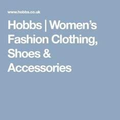 Hobbs | Women's Fashion Clothing, Shoes & Accessories