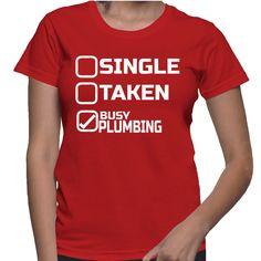 Single Taken Busy Plumbing T-Shirt