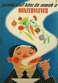 Canned Soup / Konzervleves Artist: Tomaska Irén Year: late - early Vintage Advertisements, Vintage Ads, Vintage Posters, 1960s Advertising, Retro Ads, Modern Graphic Design, Graphic Design Illustration, Socialist Realism, Vintage Packaging