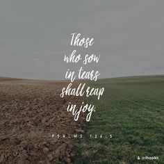 those who sow in tears shall reap in joy psalms 126:5