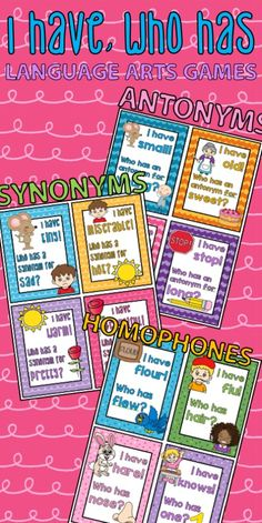 Synonyms, Antonyms, Homophones.  THREE I have, Who has Language arts games.