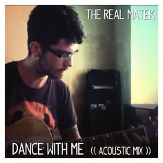 dance with me [acoustic mix] Trip Hop, The Freedom, Acoustic, Grateful, Dance, Dancing
