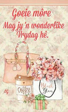 Friday Wishes, Goeie More, Pinterest Photos, Afrikaans, Good Morning Quotes, Qoutes, Messages, Mornings, Creativity