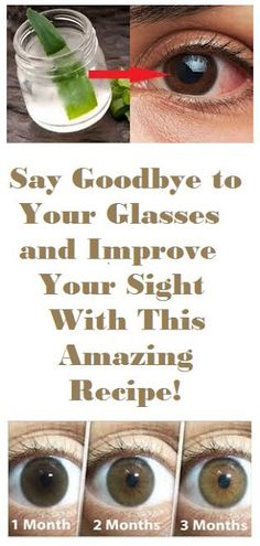 Say Goodbye to Your Glasses and Improve Your Sight With This Amazing Recipe!