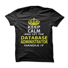 #Statestshirt... Awesome T-shirts  Worth :$19.00Purchase Now    Low cost Codes   View photographs & photographs of Keep Calm & Let The Database Administrator Handle It t-shirts & hoodies:In case you don't completely love our design, you'll be able to SEARCH yo....