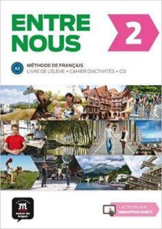 Entre nous 2 : méthode de français : livre de l'élève + cahier d'activités + CD. A2 / Fatiha Chahi [e outros 7] Publicación [Paris] : Editions Maison des langues, 2015