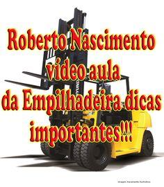 Empilhadeira - Dicas de Operação e vídeo aula completa - Roberto Nascimento
