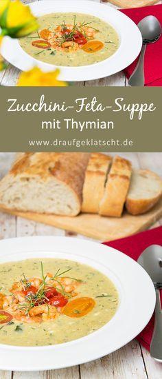 Einfaches Rezept: Zucchini-Feta-Suppe mit Thymian. Total lecker und schnell zubereitet!