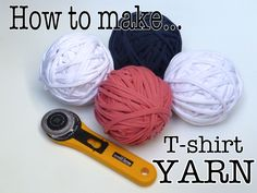 """Tutorial : How to make DIY """"Tarn"""" -  T-shirt yarn from old jersey knit T-shirts"""