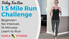 1.5 Mile RUN Challenge | Friday Fun Run | Learn to Run ... It's the FRIDAY FUN RUN, where we learn to run one interval at a time!  And today's interval is… a MILE and a HALF!  I know you've been thinking about stretching out your distance, so you're ready for this:  18 minutes of RUNNING with (almost) no rest.  I've still got the interval timer beeping every 2 minutes, just in case you need to catch your breath.  Find more FREE workout videos at www.PahlaBFitness.com