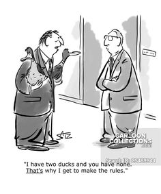 """""""I have two ducks and you have none. THAT'S why I get to make the rules. Business Cartoons, Ducks, How To Make, Collection"""