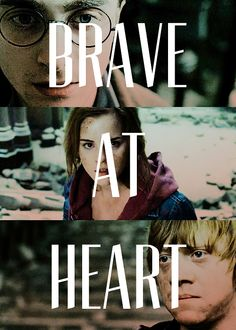 Brave at heart.