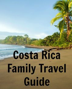 Blessed with amazing beaches, pristine wilderness, unique wildlife and a warm, friendly culture, Costa Rica has quickly become a leading family travel destination.  Here's what you need to know if you're planning a family vacation to Costa Rica.