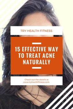 15 Effective Way to Treat Acne Naturally #pimples #skincare #health #beauty #acne