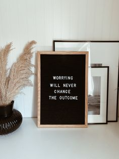 Worrying will never change the outcome Campfire Cookies, Chef Quotes, Quote Of The Week, Never Change, Holiday Wreaths, Letter Board, No Worries, Best Quotes, Encouragement