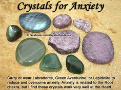 """Crystal Guidance: Crystal Tips and Prescriptions - Anxiety. Top Recommended Crystals: Labradorite, Green Aventurine, or Lepidolite.  Additional Crystal Recommendations: Rhodonite, Amethyst, or Kunzite. Affirmation: """"I love and accept myself and I trust the process of life. I am safe."""" - From 'Heal Your Body' by Louise Hay.  Anxiety is associated with the Root chakra, but I have personally found it very helpful to hold the crystal(s) at the Heart chakra."""
