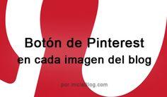 Blogger: Botón de Pinterest superpuesto en cada imagen de tu blog
