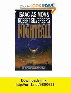 Nightfall (9780553290998) Isaac Asimov, Robert Silverberg , ISBN-10: 0553290991  , ISBN-13: 978-0553290998 ,  , tutorials , pdf , ebook , torrent , downloads , rapidshare , filesonic , hotfile , megaupload , fileserve