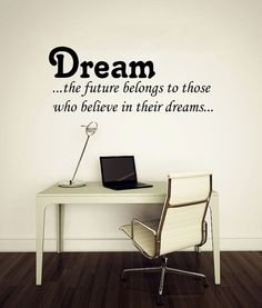 Dream ...the future belongs... Wall Decals Quotes  by BestDecals, $19.99