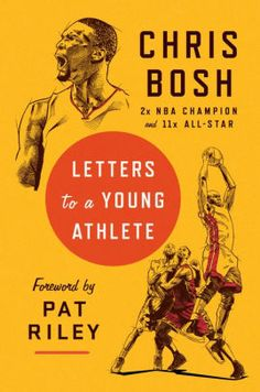 Letters to a Young Athlete by Chris Bosh, Hardcover | Barnes & Noble® Chris Bosh, Nba Champions, Ted Podcast, All Star, Erik Spoelstra, Kobe Bryant, Lebron James, Pat Riley, Robotics Club
