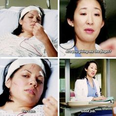 "Grey's Anatomy - Cristina: ""Are You Giving Me The Finger?"" - Callie: ""Yes I Am."" - Cristina: ""Good Job."""