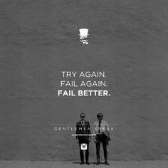 Try Again. Fail Again. Fail Better {::} +++