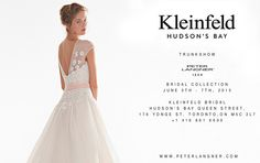 2015 Bridal Collection, June 5th-7th 2015 at KLEINFELD HUDSON'S BAY, Hudson's Bay Queen Street, 176 Yonge St. Toronto, ON M5C 2L7. Call to book an appointment  +1 416 861 6600 - kleinfeldbridal.com/