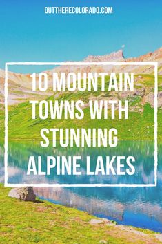 Colorado is famous for many things, including stunning alpine lakes hidden within its mountains. Here are 10 mountain towns to visit where an alpine lake rests nearby. #OutThereColorado #Travel #Colorado #ColoradoVacation #ColoradoSprings #Denver #Breckenridge #RockyMountainNationalPark #Mountains #Adventure #ColoradoFall #ColoradoPhotography #ColoradoWildlife #Mountains #Explore #REI #optoutside #Hike #Explore #Vacation Colorado Hiking, Colorado Springs, Alpine Lake, Rocky Mountain National Park, Best Hikes, Hiking Gear, Trail, Wildlife, Vacation