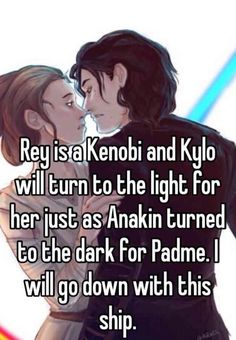 I don't think this is true, but it would be really cool to see Kylo turn to the light side.