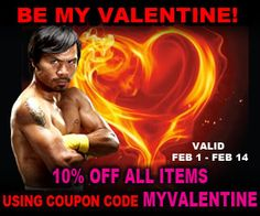 Shop for authentic and exclusive gear from the official Manny Pacquiao website and store. 10% Off ALL products by using coupon code MYVALENTINE during Checkout. Good until February 14th, 2015.
