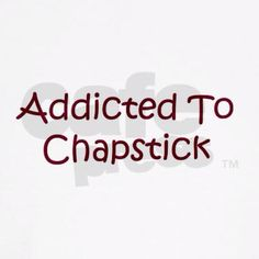 addiction to chapstick Chapstick Lip Balm, Spf Lip Balm, Best Lip Balm, 80s Quotes, Funny Quotes, Lip Gloss Quotes, 80s Pop Songs, Dry Lips