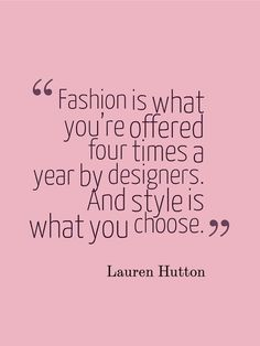 fashion is what you're offered 4 times a year - Google Search
