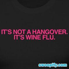It Is Wine Flu #humor #lol #funny