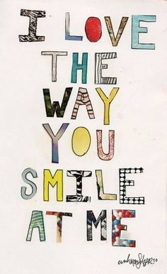 """I love the way you smile at me"" #lovequotes"