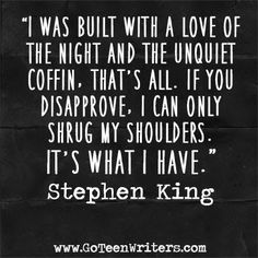 Go Teen Writers: Stephen King on What He Has