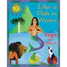Like a Fish in Water: Yoga for Children