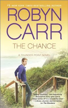 The Chance (Thunder Point #4) - Robyn Carr