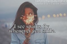 Taylor Swift ♥ yes I do see sparks fly whenever Tay smiles!