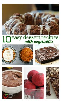 Add Vegetables to Dessert with these 10 Easy Recipes - If you could make your kids dessert that also included fiber, vitamins, minerals, and other nutrients, why wouldn't you!! Start with these 10 for guaranteed kid approval! http://www.superhealthykids.com/add-vegetables-to-dessert-with-these-10-easy-recipes/