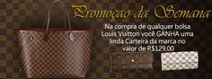 Compre e Ganhe! Na compra de qualquer bolsa Louis Vuitton você ganha na hora uma carteira da marca para combinar com sua bolsa!