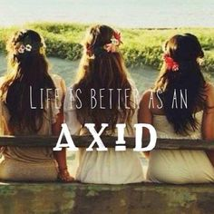 Life is better as an AXiD