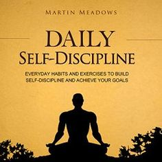 """Another must-listen from my #AudibleApp: """"Daily Self-Discipline"""" by Martin Meadows, narrated by John Gagnepain."""