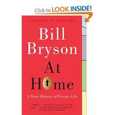 "Read ""At Home A Short History of Private Life"" by Bill Bryson available from Rakuten Kobo. In these pages, the beloved Bill Bryson gives us a fascinating history of the modern home, taking us on a room-by-room t. Good Books, Books To Read, My Books, Reading At Home, Reading Lists, March Book, Book Club Reads, Bill Bryson, Book People"