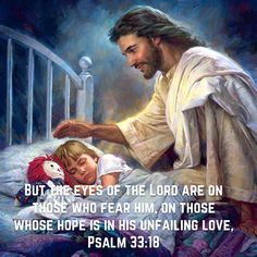 Psalms But the eyes of the LORD are on those who fear him, on those whose hope is in his unfailing love Bible Verses Quotes, Bible Scriptures, Goodnight Quotes Inspirational, Spiritual Pictures, Jesus Photo, Night Prayer, Self Love Affirmations, Good Night Sweet Dreams, Good Night Quotes
