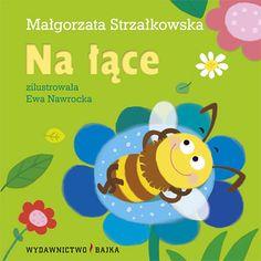 Na łące - Małgorzata Strzałkowska - Wydawnictwo Bajka - książki dla dzieci Pikachu, Character, Candy, Sweet, Toffee, Sweets